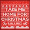 Take Me Home for Christmas - Dan + Shay mp3