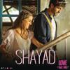 Shayad From Love Aaj Kal - Pritam & Arijit Singh mp3