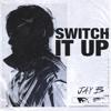Switch It Up feat sokodomo - JAY B mp3
