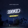 Don t Need Love - 220 KID & GRACEY mp3