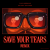 Save Your Tears Remix - The Weeknd & Ariana Grande mp3
